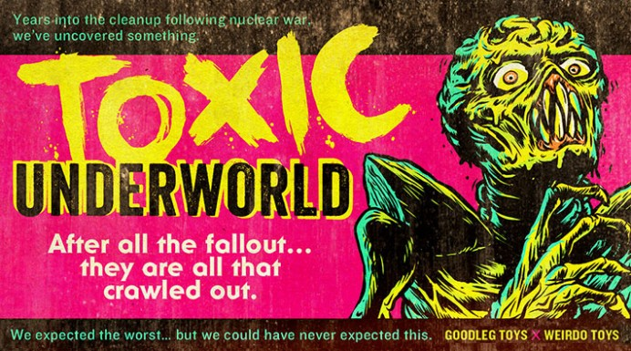 Goodleg Toys X Weirdo Toys Unearth the Toxic Underworld